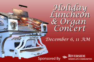 HOLIDAY LUNCHEON AND ORGAN CONCERT