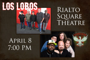 LOS LOBOS WITH THE FABULOUS THUNDERBIRDS AT THE RIALTO SQUARE THEATRE