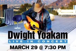 DWIGHT YOAKAM TO PERFORM AT RIALTO SQUARE THEATRE ON MARCH 29!