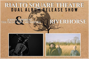 DUAL ALBUM RELEASE SHOW FEATURING JOHN CONDRON & THE OLD GANG ORCHESTRA AND RIVERHORSE