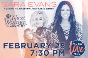 CMT Next Women of Country Presents SARA EVANS All the Love Tour