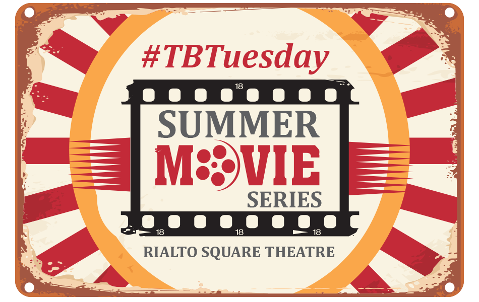 tbtuesday summer movie series at rialto square theatre