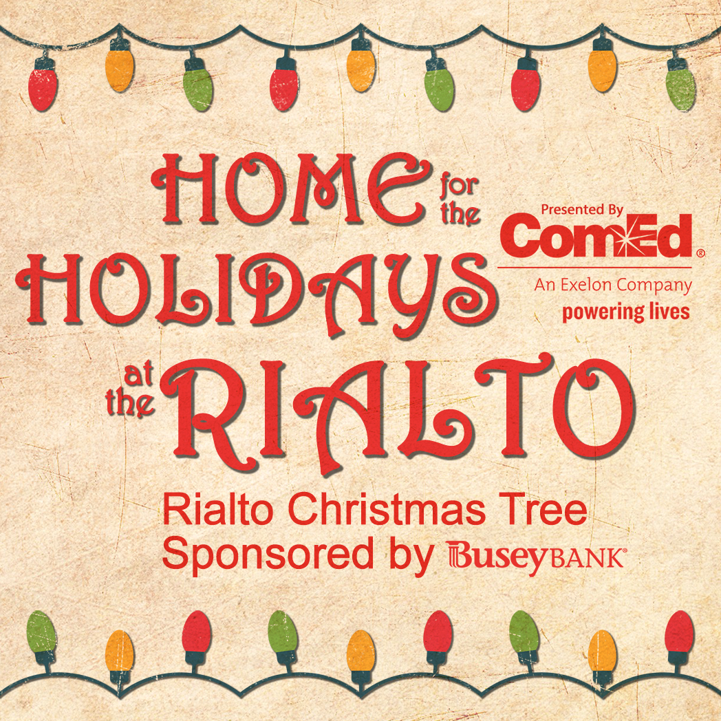 RIALTO SQUARE ANNOUNCES HOME FOR THE HOLIDAYS 2018 LINEUP