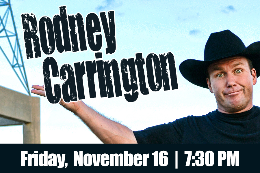 COUNTRY MUSIC STAR AND COMEDIAN RODNEY CARRINGTON WILL PLAY THE RIALTO IN NOVEMBER