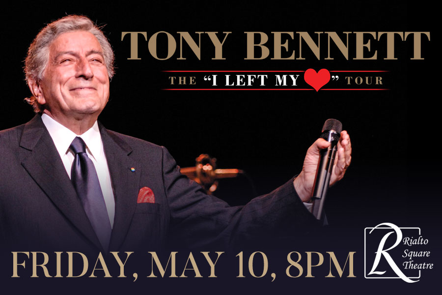 LEGENDARY CROONER, TONY BENNETT WILL PERFORM AT THE RIALTO SQUARE IN MAY