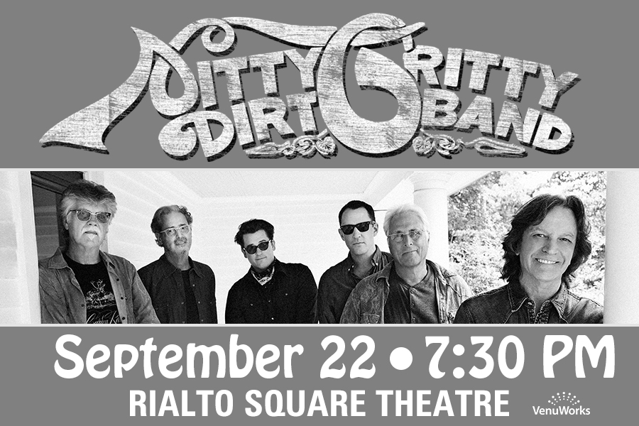 NITTY GRITTY DIRT BAND WILL BRING THEIR UNIQUE SOUND TO THE RIALTO THIS FALL