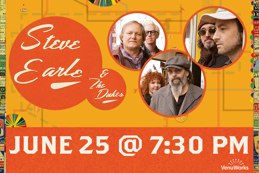 STEVE EARLE & THE DUKES WILL PLAY THE RIALTO SQUARE THIS SUMMER