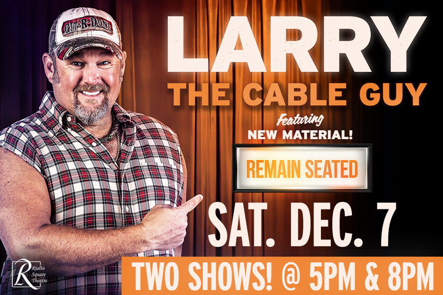 LARRY THE CABLE GUY WILL FILM NEW COMEDY SPECIAL AT THE RIALTO