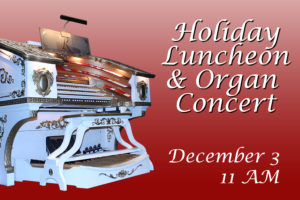 holiday luncheon and organ