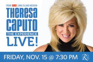 Theresa Caputo Live on November 15th