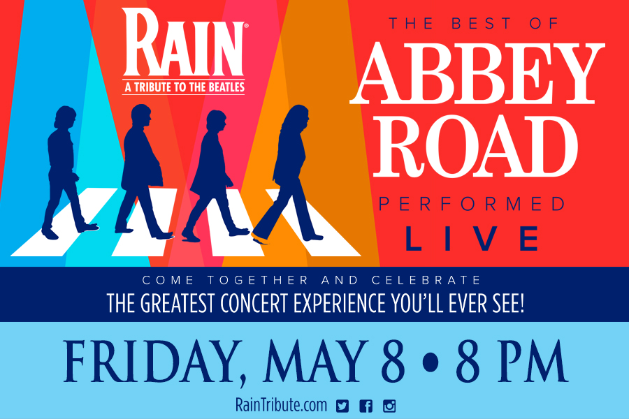 CELEBRATE THE 50TH ANNIVERSARY OF ABBEY ROAD WITH RAIN: A TRIBUTE TO THE BEATLES