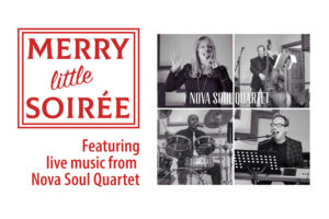 Merry Little Soiree featuring music from Nova Soul