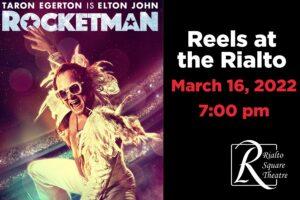 Rocketman - March 16, 2022 | 7:00 pm @ Rialto Square Theatre