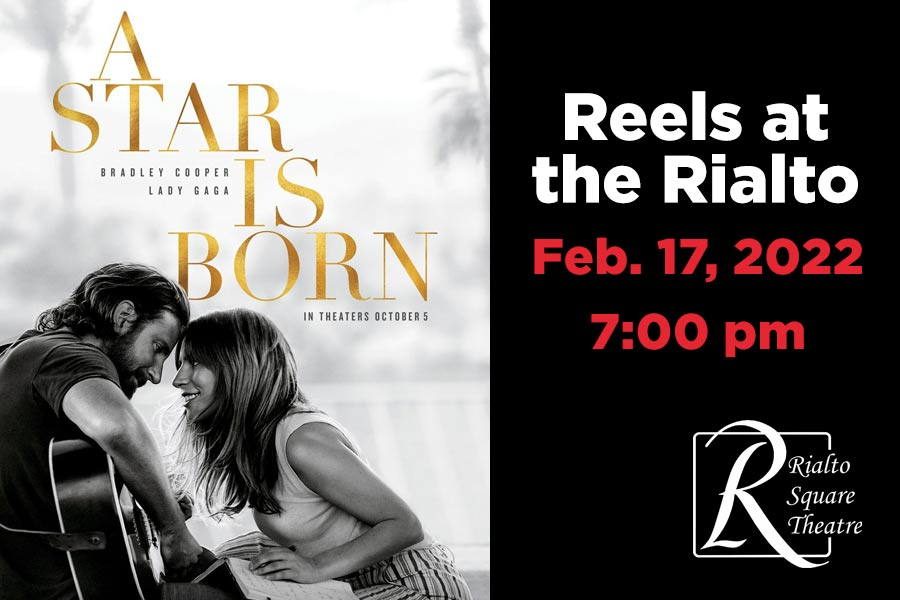 A Star is Born - February 17, 2022 | 7:00 pm @ Rialto Square Theatre