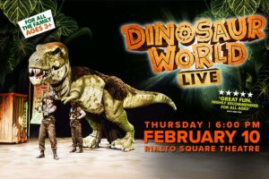 dinosaur world live Thursday February 10 at 6 PM